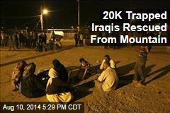 20K Trapped Iraqis Rescued from Mountain