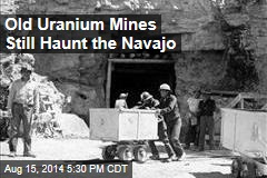 In Land of Old Uranium Mines, Navajo Still Getting Sick