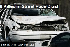 8 Killed in Street Race Crash