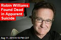 Robin Williams Found Dead, Possibly by Suicide