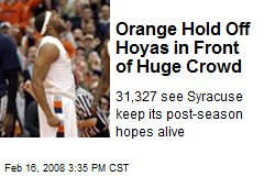 Orange Hold Off Hoyas in Front of Huge Crowd
