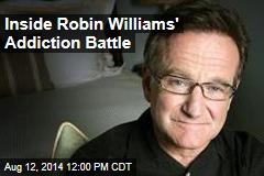 Inside Robin Williams' Addiction Battle
