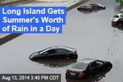 Long Island Gets Summer's Worth of Rain in a Day