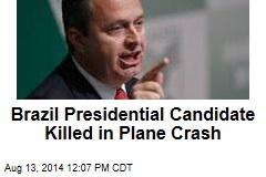 Brazil Presidential Candidate Killed in Plane Crash