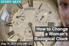 How to Change a Woman's Biological Clock