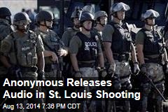 Anonymous Releases Audio in St. Louis Shooting