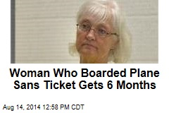 Woman Who Boarded Plane Sans Ticket Gets 6 Months