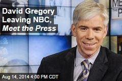 David Gregory Leaving NBC, Meet the Press
