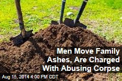 Men Move Family Ashes, Are Charged With Abusing Corpse