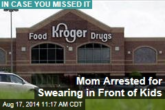 Mom Arrested for Swearing in Front of Kids