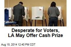 Desperate for Voters, LA May Offer Cash Prize