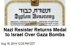 Nazi Resister Returns Medal to Israel Over Gaza Bombs