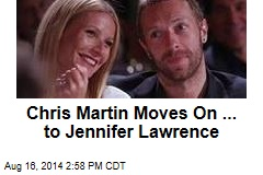 Chris Martin Moves On ... to Jennifer Lawrence
