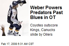 Weber Powers Predators Past Blues in OT