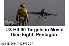 US Airstrikes Hit 90 Iraqi Targets: Pentagon