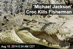 'Michael Jackson' Croc Kills Fisherman