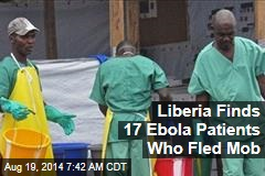 Liberia Finds 17 Ebola Patients Who Fled Mob