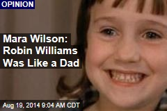 Mara Wilson: Robin Williams Was Like a Dad