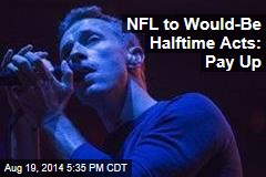 NFL to Would-Be Halftime Acts: Pay Up