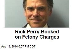 Rick Perry Booked on Felony Charges
