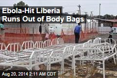 Ebola-Hit Liberia Runs Out of Body Bags