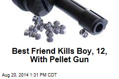 Best Friend Kills Boy, 12, With Pellet Gun