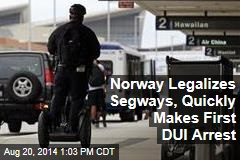 Norway Legalizes Segways, Quickly Makes First DUI Arrest