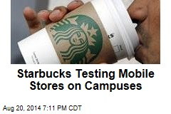 Starbucks Testing Mobile Stores on Campuses