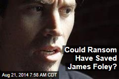 Could Ransom Money Have Saved James Foley?
