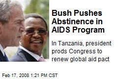 Bush Pushes Abstinence in AIDS Program