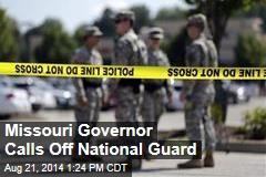 Missouri Governor Calls Off National Guard