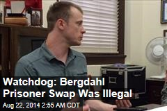 Watchdog: Bergdahl Prisoner Swap Was Illegal