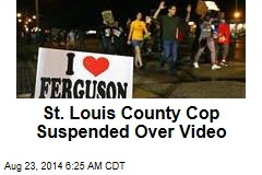 St. Louis County Cop Suspended Over Video