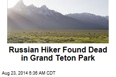 Russian Hiker Found Dead in Grand Teton Park