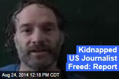 Kidnapped US Journalist Freed: Report