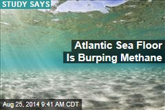 Atlantic Sea Floor Is Burping Methane
