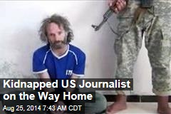 Kidnapped US Journalist on the Way Home