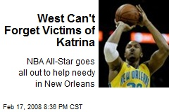 West Can't Forget Victims of Katrina