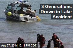 3 Generations Drown in Lake Accident