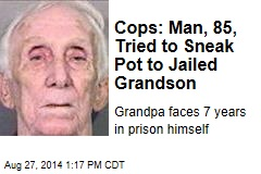 Cops: Man, 85, Tried to Sneak Pot to Jailed Grandson
