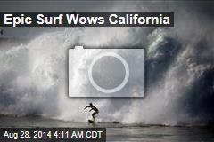 Epic Surf Wows California