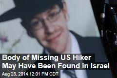 Body Found in Israel May Be US Hiker