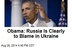 Obama: Russia 'Responsible' for Ukraine Violence
