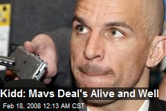 Kidd: Mavs Deal's Alive and Well