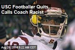 USC Footballer Quits, Calls Coach Racist