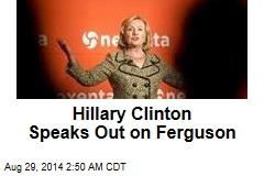 Hillary Clinton Finally Speaks Out on Ferguson