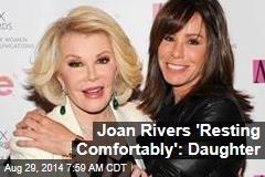 Joan Rivers 'Resting Comfortably': Daughter
