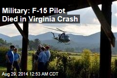 Military: F-15 Pilot Died in Virginia Crash