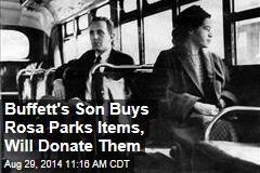 Buffett's Son Buys Rosa Parks Items, Will Donate Them