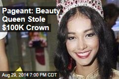 Pageant: Deposed Beauty Queen Stole $100K Crown
